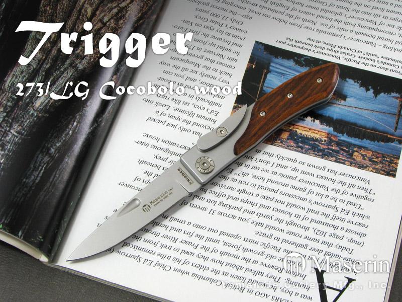 Maserin/マセリン #273/LG Trigger トリガー /ココボロ