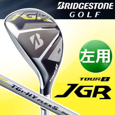 BRIDGESTONE GOLF [ブリヂストン ゴルフ] 【左用】 TOUR B JGR HY ユーティリティ JGRオリジナル TG1-HY カーボンシャフト
