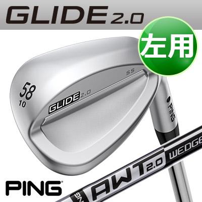 PING [ピン] GLIDE 2.0 WEDGE [グライド 2.0 ウェッジ] 【左用】 AWT2.0 WEDGE スチールシャフト [日本正規品]