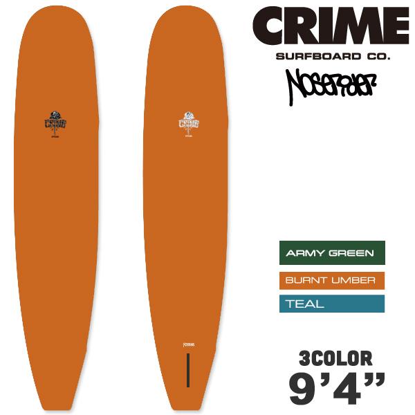 【3月-6月頃の間に入荷後発送】クライム ソフトサーフボード ロングボード カリフォルニア サーフィン シングルフィン【一部地域送料無料】 【お買い物マラソン限定 ポイントアップ】CRIME SURFBOARDS クライム サーフボード NOSE RIDER 9'4