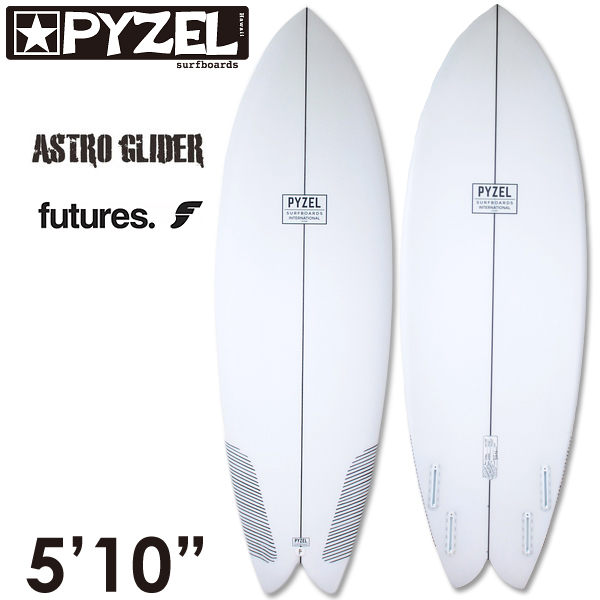PYZEL SURFBOARDS パイゼル サーフボード ASTRO GLIDER 5'10