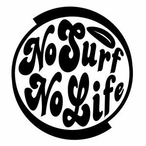 ウインドウにサーフボードに インテリアにも 割り引き No Surf Life ノーサーフノーライフ ver.01 カッティングステッカー ハンドメイド 幅約15.5cm×高約17cm デカール 2枚組 購買