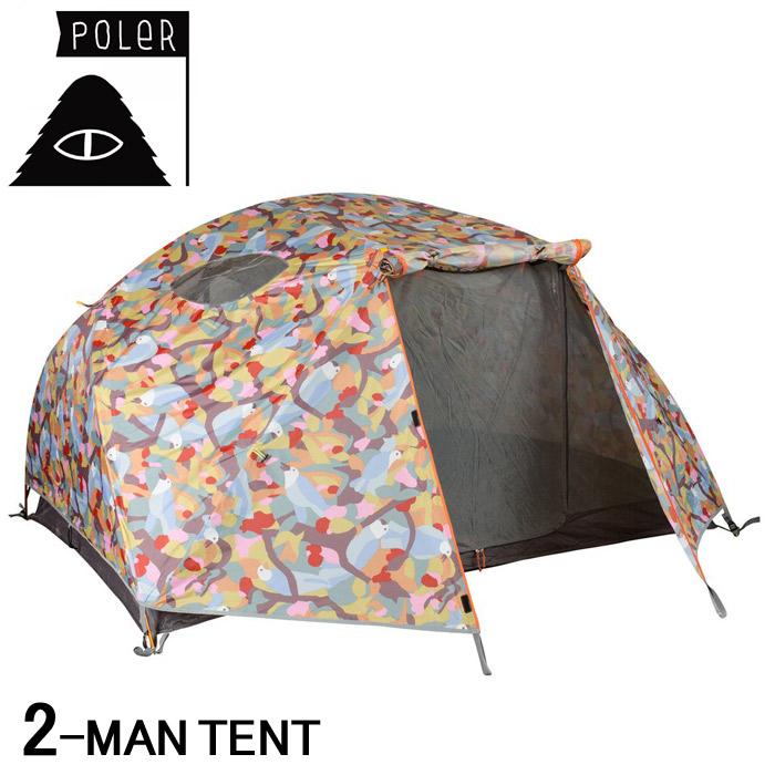 送料無料 POLER ポーラー 2人用 テント バーディプリント マルチカラーTHE TWO MAN TENT 714051テント TENT 2人 アウトドア キャンプ 防水 天窓 軽量 持ち運び簡単