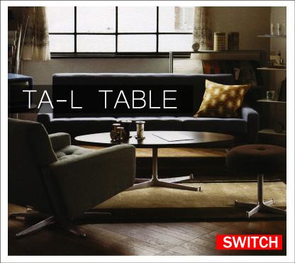 TA-L Table テーブル / SWITCH(スウィッチ)